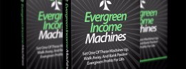 Evergreen Income Machines Review-compressed